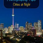 Photography Tips, Cities at Night