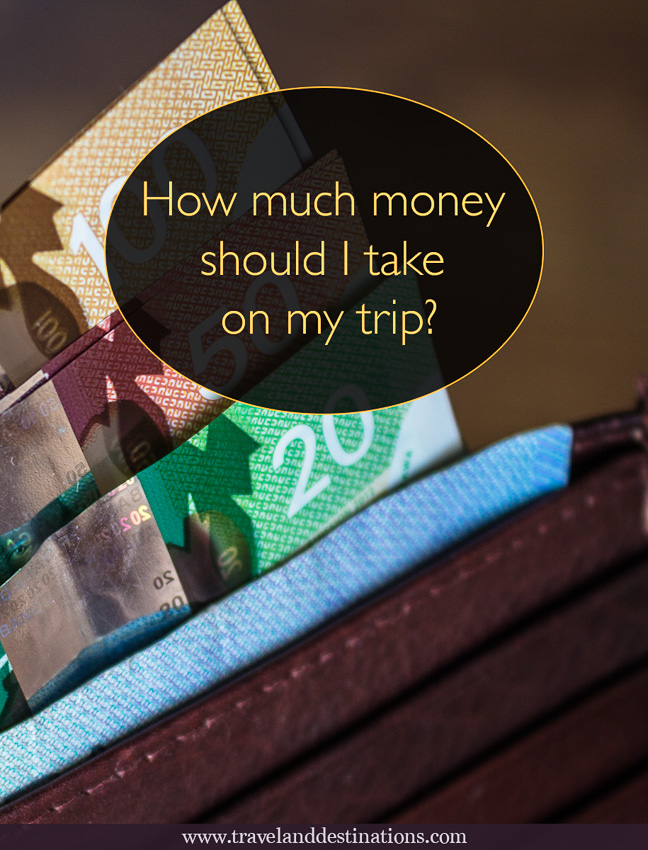 How much money should I take on my trip?