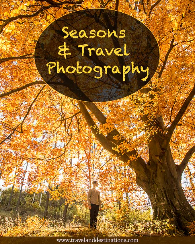 Seasons and Travel Photography