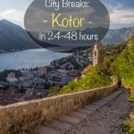 City Breaks - Kotor in 24-48 hours