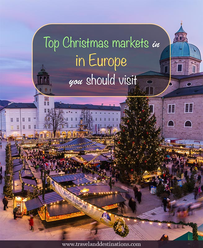 Top christmas markets in europe you should visit travel for Top christmas travel destinations