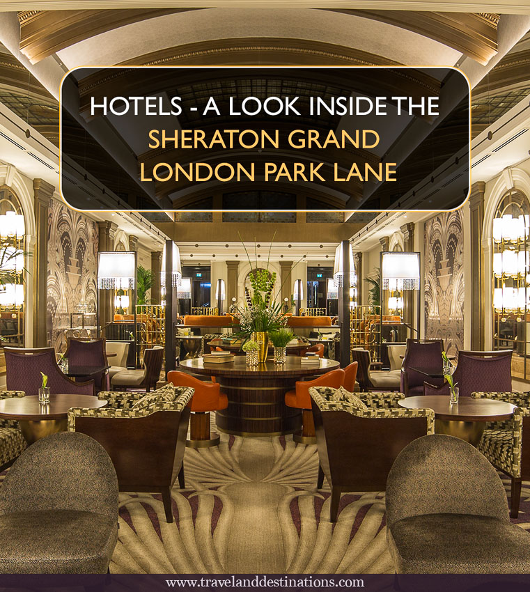 Hotel Look hotels - a look inside the sheraton grand london park lane