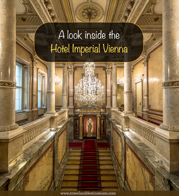 Hotel Look a look inside the hotel imperial vienna - travel and destinations