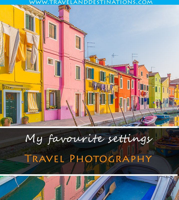 Recommended settings for Travel photography