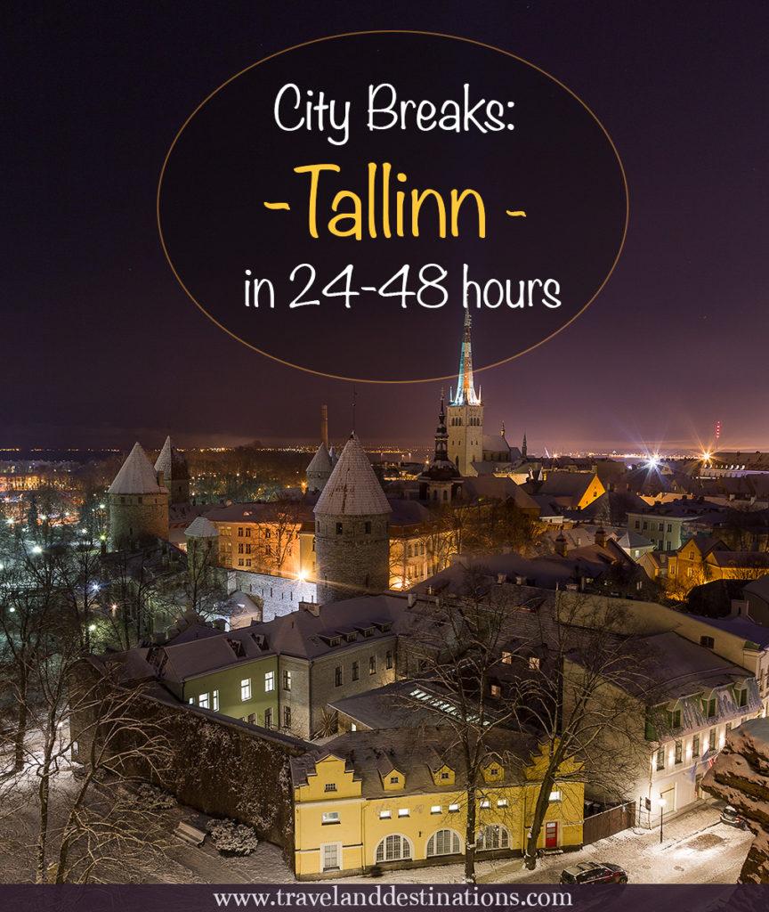 City Breaks: Tallinn in 24-48 hours