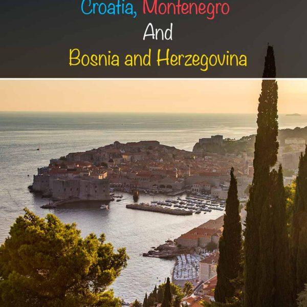 Balkans Multi Destination Trip - Croatia, Montenegro, Bosnia and Herzegovina