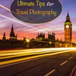 Ultimate Tips for Travel Photography