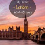 City Breaks - London in 24-72 Hours