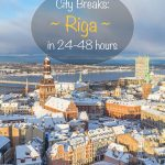 City Breaks - Riga in 24-48 hours