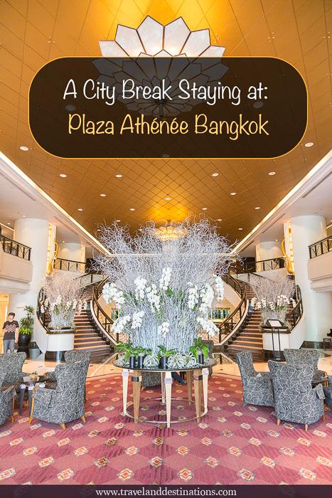 A City Break Staying at Plaza Athénée Bangkok, Thailand