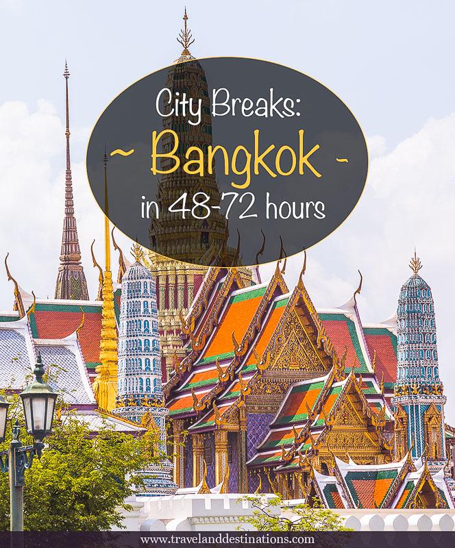 City Breaks: Bangkok in 48-72 Hours