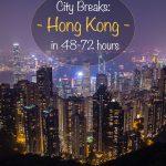 City Breaks - Hong Kong in 48-72 hours