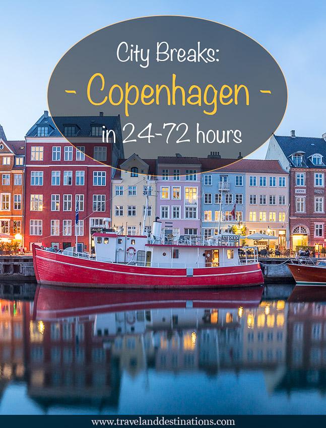 City Breaks: Guide to Copenhagen in 24-72 Hours