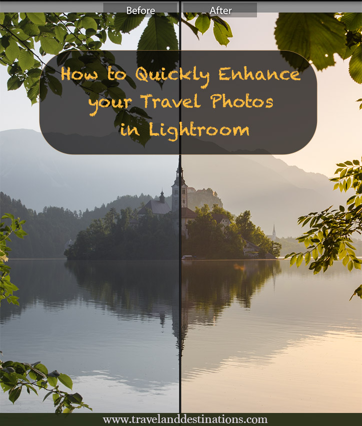 How to Quickly Enhance your Travel Photos in Lightroom