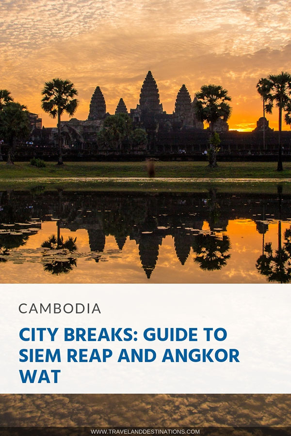 Guide to Siem Reap and Angkor Wat