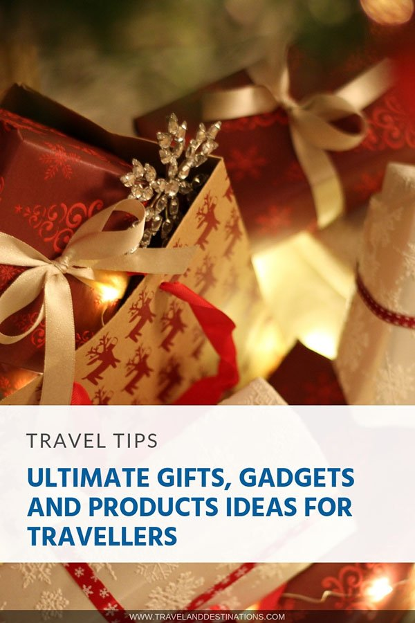 Ultimate Gifts, Gadgets and Products Ideas for Travellers