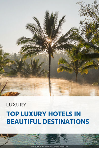 Pinterest - Top Luxury Hotels in Beautiful Destinations