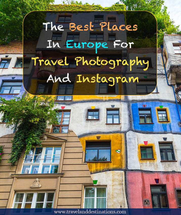 Best Places In Europe For Travel photography And Instagram