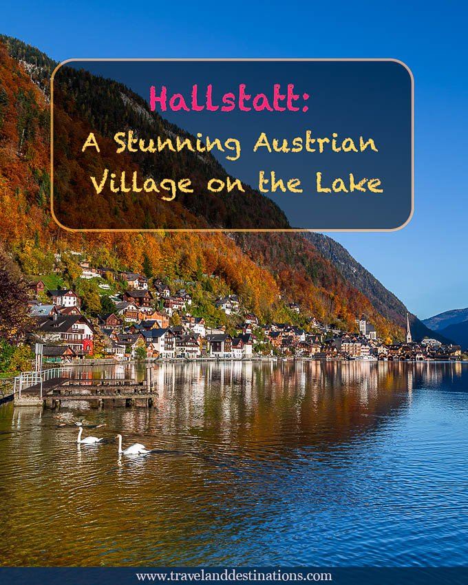 Hallstatt - A Stunning Austrian Village on the Lake