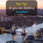 Top Tips if you are Visiting London