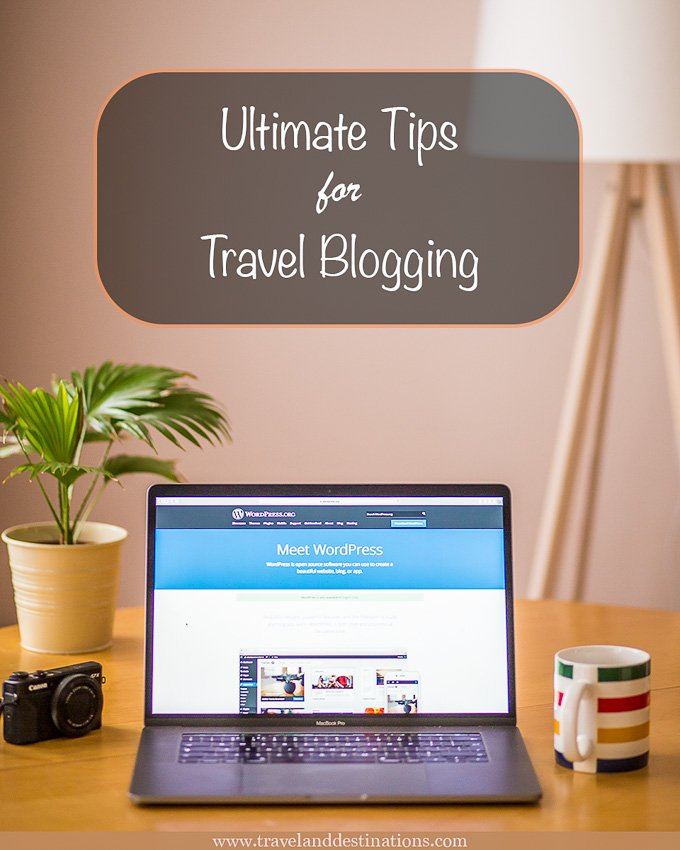 Ultimate Tips for Travel Blogging