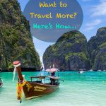 Want to Travel More? Here's How…