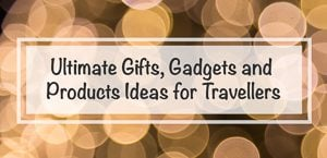 ultimate-gifts-gadgets-products-ideas-travellers