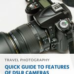 Pinterest - Quick Guide to Features of DSLR Cameras