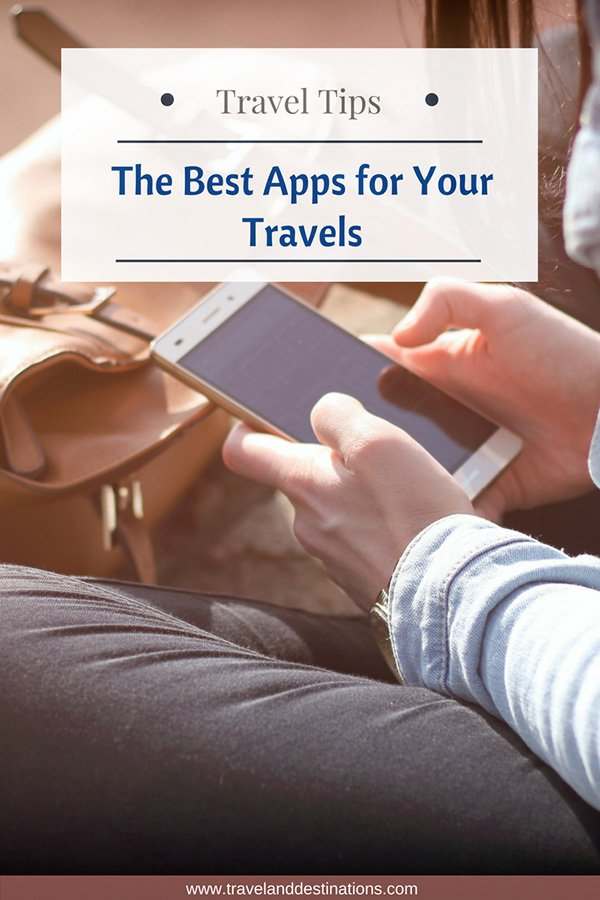 The Best Apps for Your Travels
