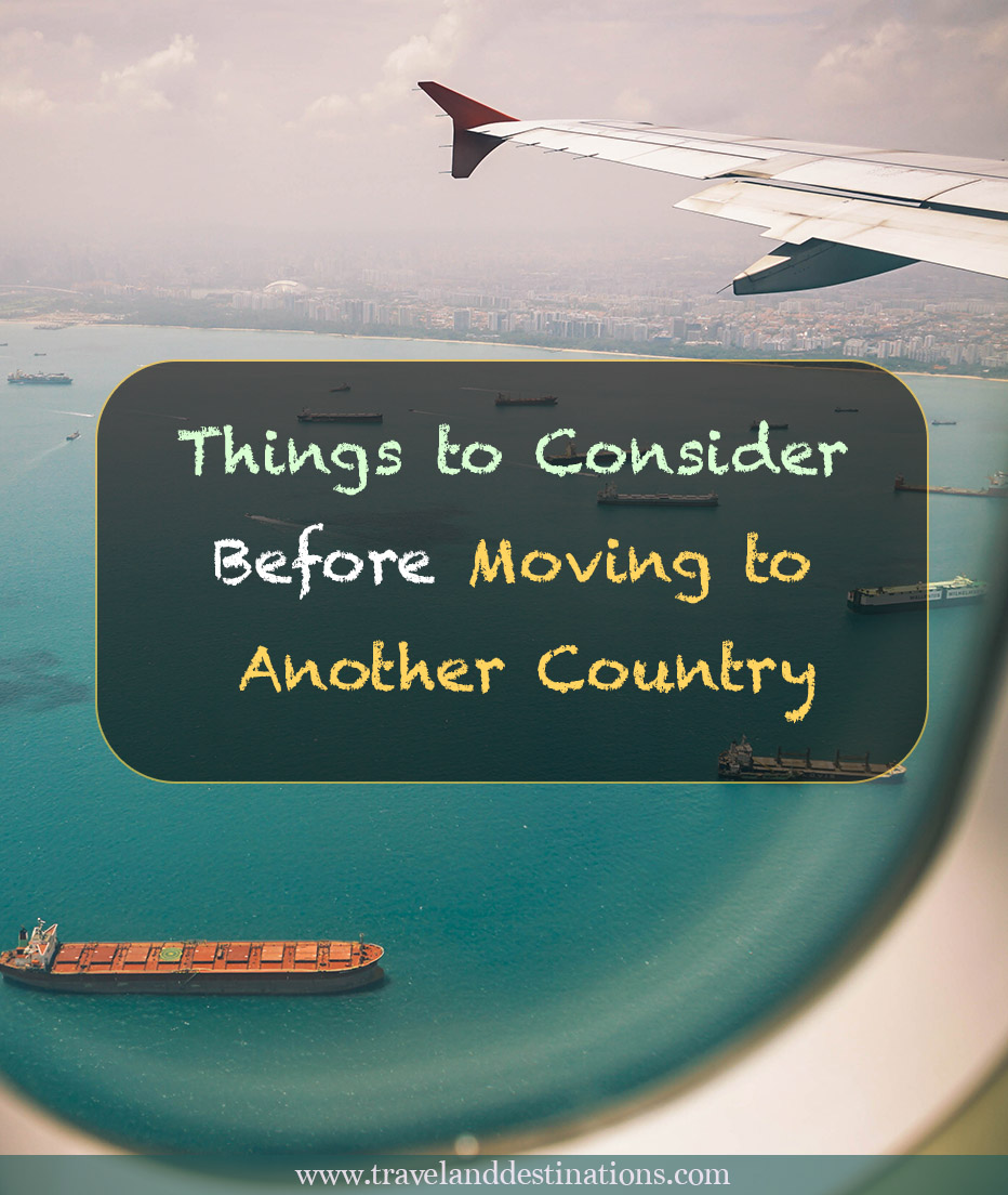 Things to Consider Before Moving to Another Country