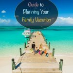 Guide to planning your family vacation