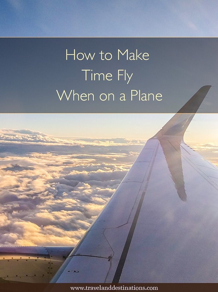 Travel - How to Make Time Fly When on a Plane