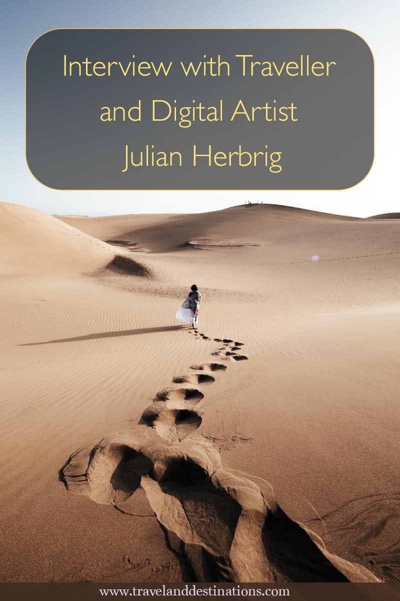 Interview with Traveller and Digital Artist Julian Herbrig