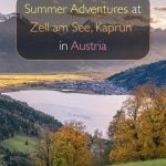 Summer Adventures at Zell am See and Kaprun, Austria