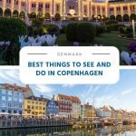 Best Things to See and Do in Copenhagen
