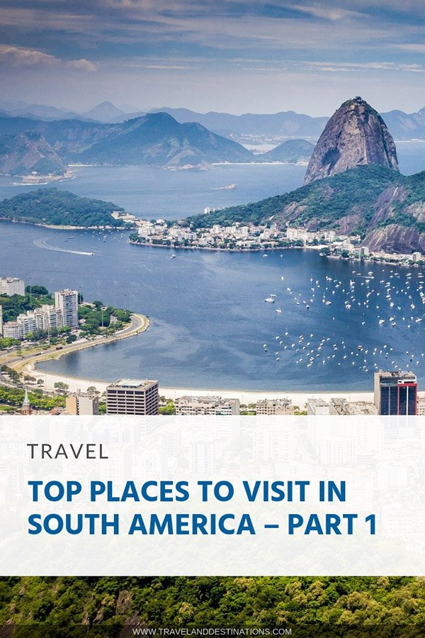 Pinterest - Top Places to Visit in South America – Part 1