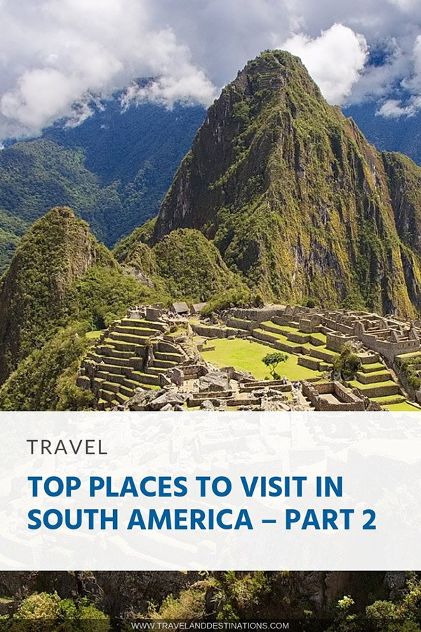 Pinterest - Top Places to Visit in South America – Part 2