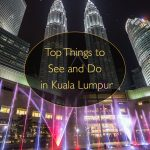 Top Things to See and Do in Kuala Lumpur