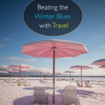 Beating the Winter Blues with Travel