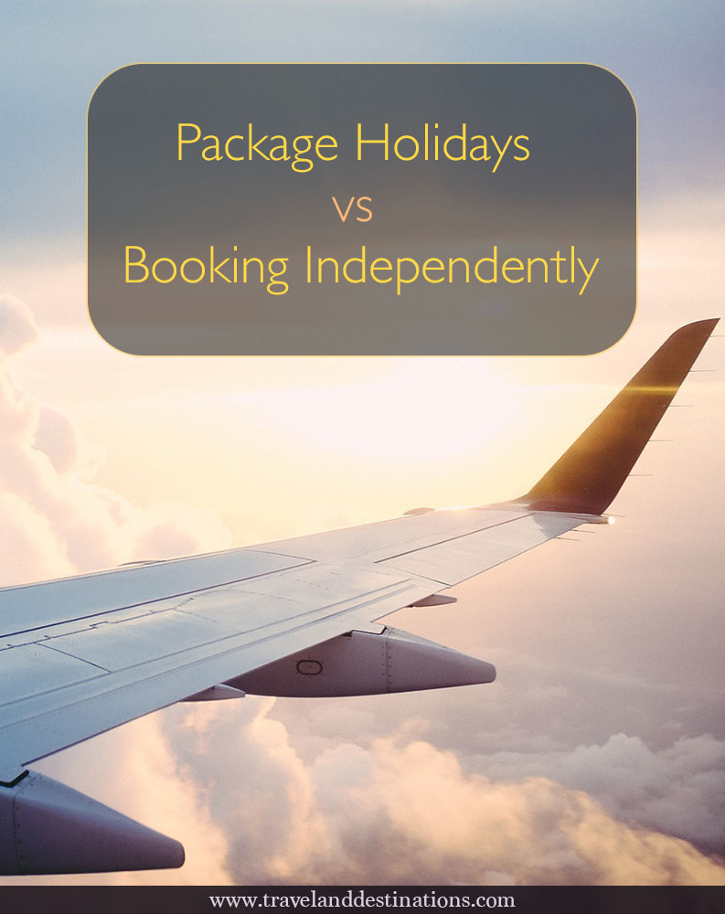 Package Holidays vs Booking Independently