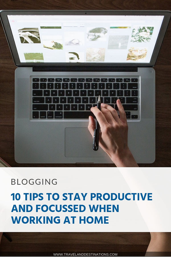 10 Tips to Stay Productive and Focussed When Working at Home