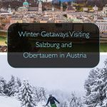 Winter Getaways Visiting Salzburg and Obertauern, Austria