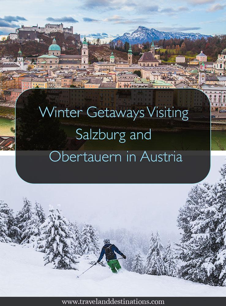 Winter Getaways Visiting Salzburg and Obertauern, Austria