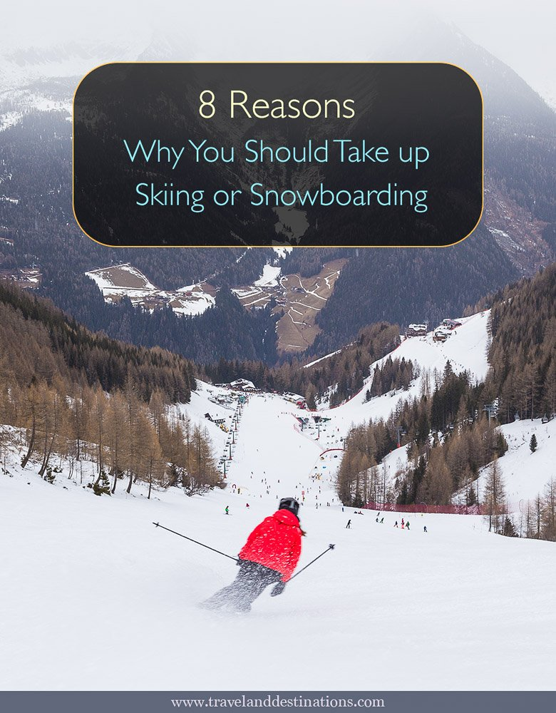 8 Reasons Why You Should Take up Skiing or Snowboarding