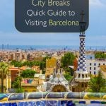 City Breaks - Quick Guide to Visiting Barcelona