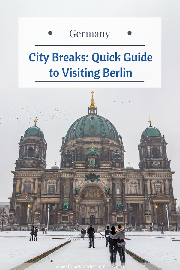 City Breaks - Quick Guide to Visiting Berlin