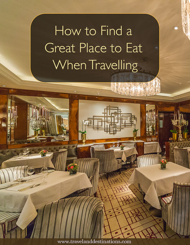 How to Find a Great Place to Eat When Travelling
