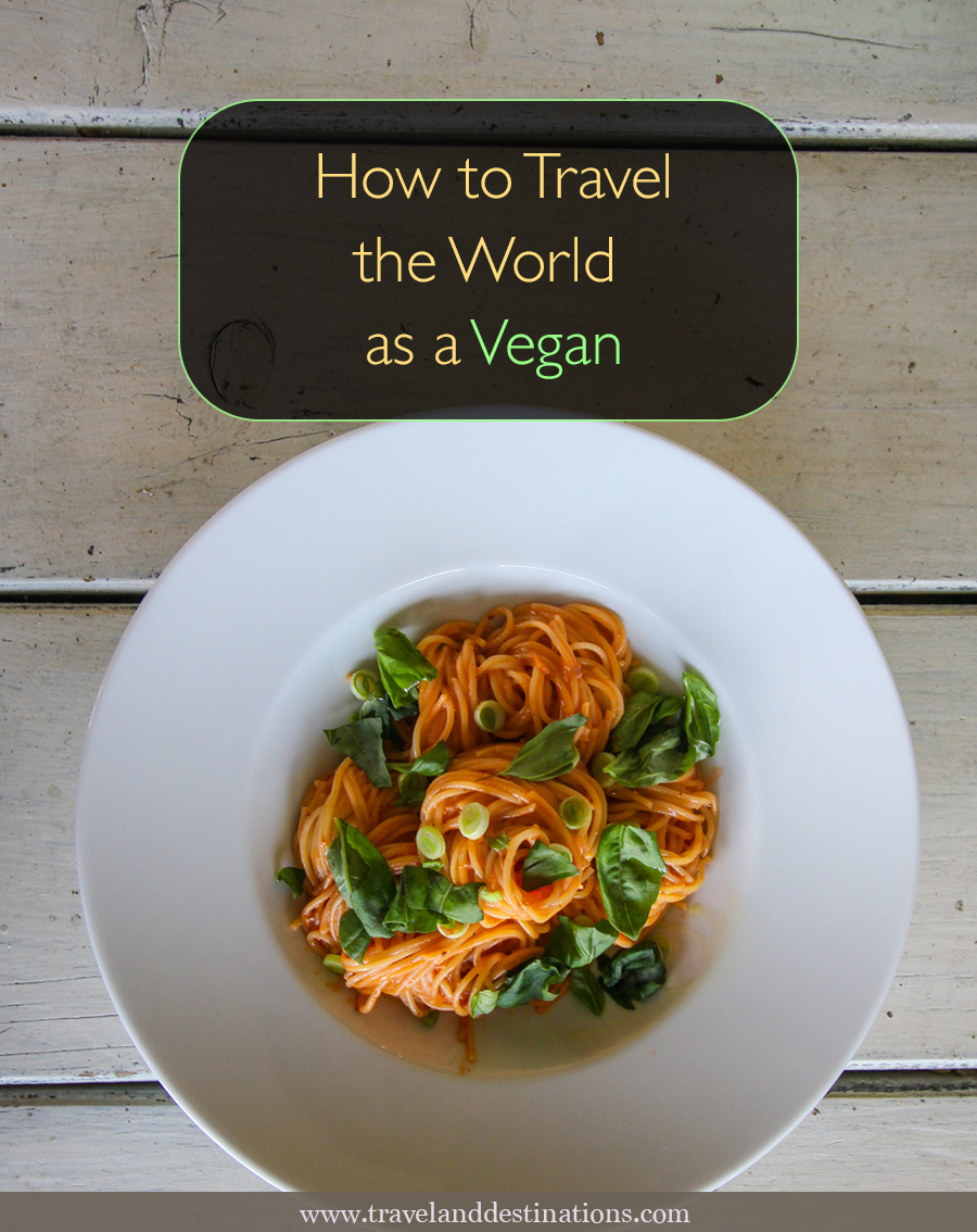 How to Travel the World as a Vegan