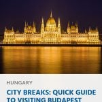 Pin - City Breaks_ Quick Guide to Visiting Budapest