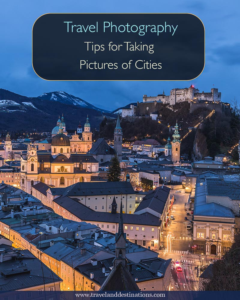 Travel Photography - Tips for Taking Pictures of Cities